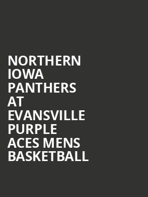 Northern Iowa Panthers at Evansville Purple Aces Mens Basketball at Ford Center