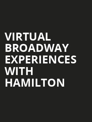 Virtual Broadway Experiences with HAMILTON, Virtual Experiences for Evansville, Evansville
